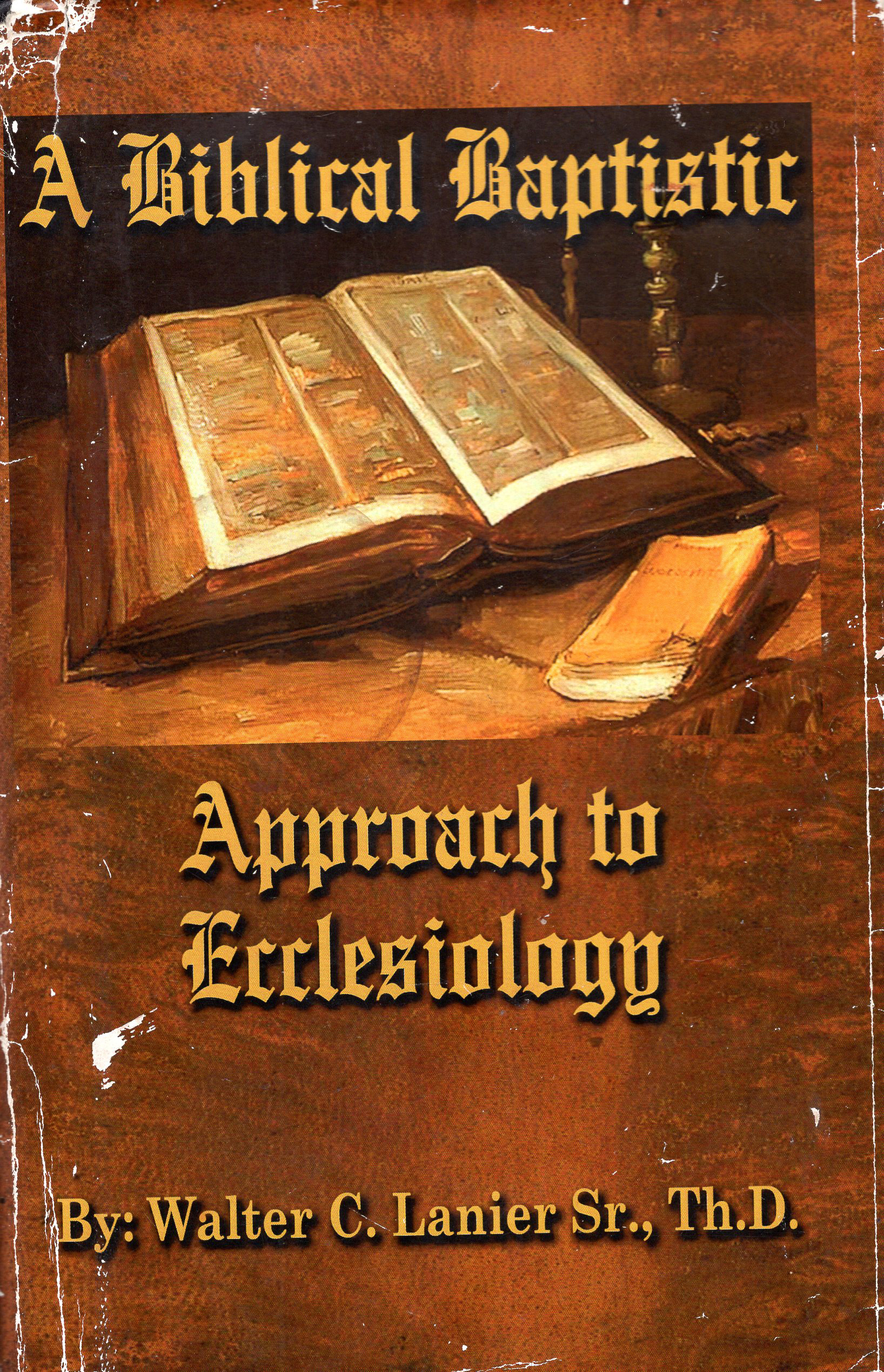 Course Image A Biblical Baptistic Approach to Ecclesiology
